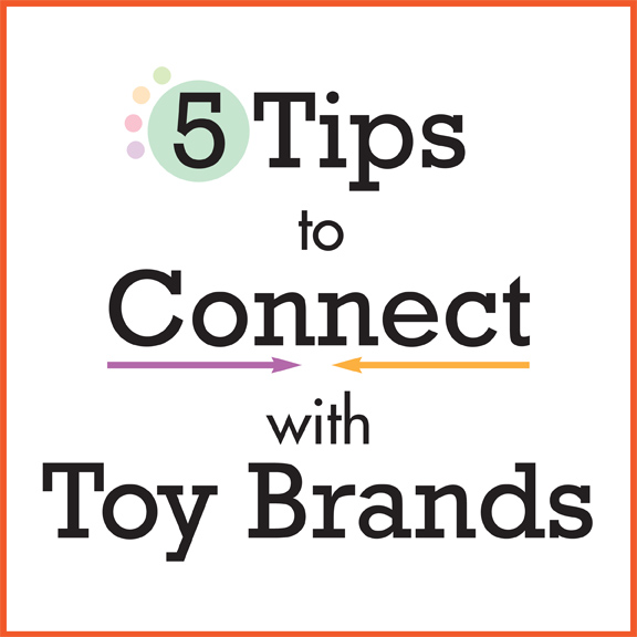 Five Tips to Connect with Toy Brands