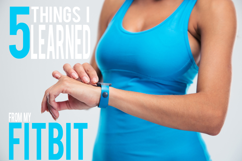 5 Things I Learned from My FitBit