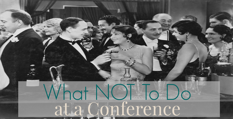 What Not To Do At A Conference
