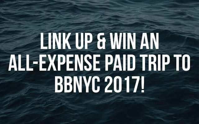 Win an All-Expense Paid Trip to BBNYC 2017!